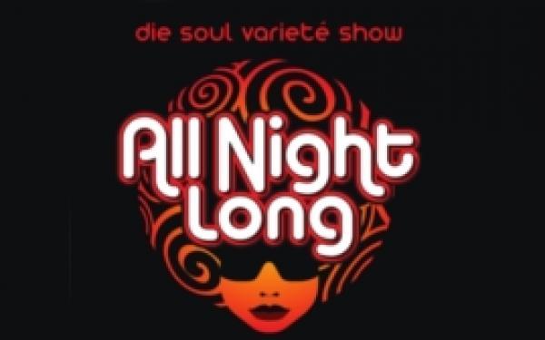 All Night Long – Die Soul Varieté Show – Wintergarten VarietéBerlin