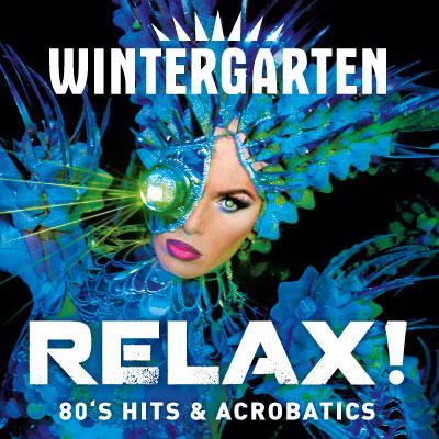 Relax – Die 80s Show – WintergartenVarieté
