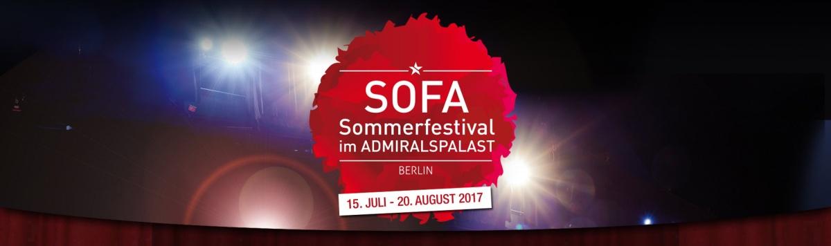 SOFA – Sommerfestival im Admiralspalast Berlin –                        14. Juli bis 20. August –Verlosung