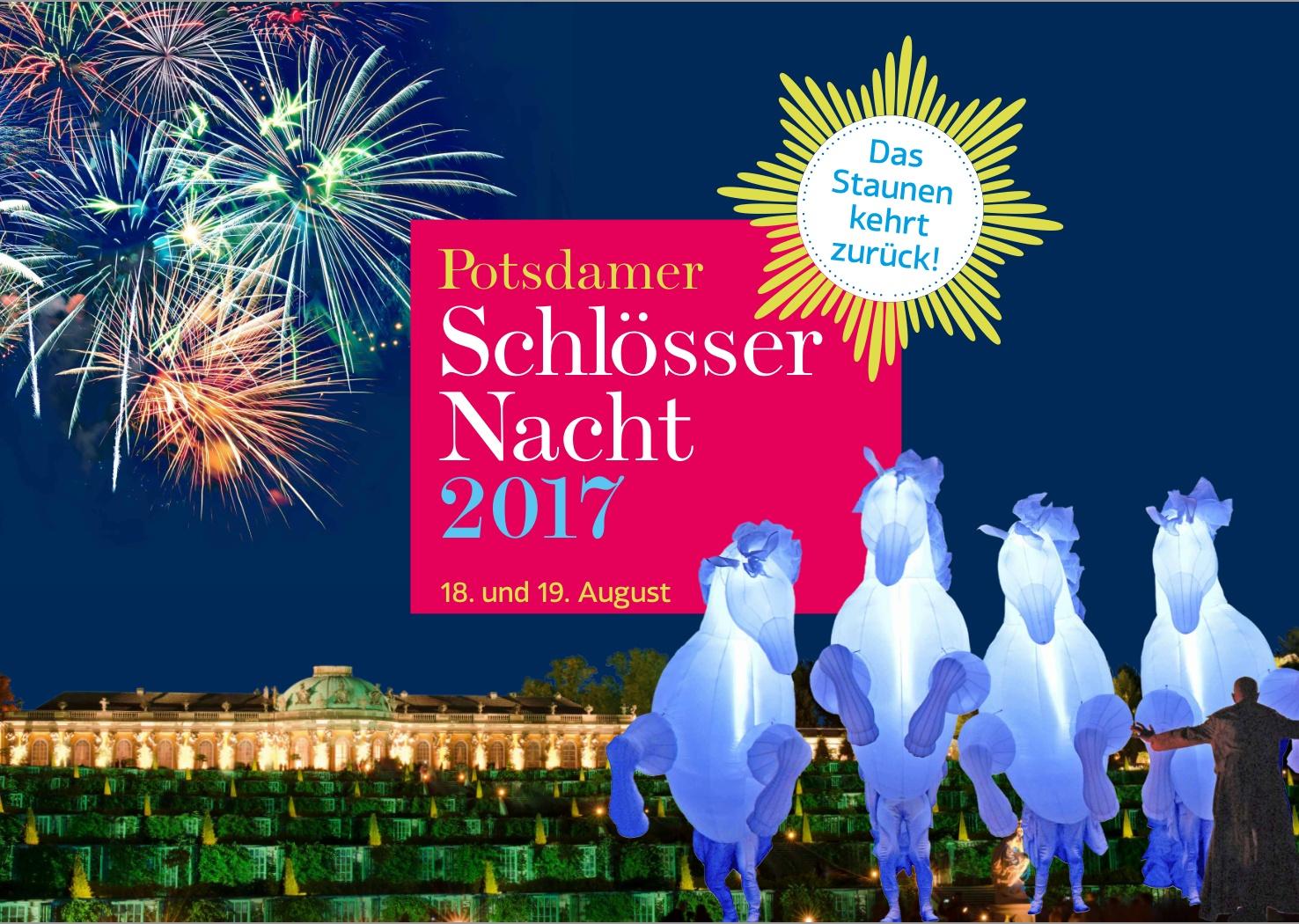 Potsdamer Schlössernacht 2017 – Das Staunen kehrt zurück – Schloss Sanssouci und Schlossgärten in Potsdam